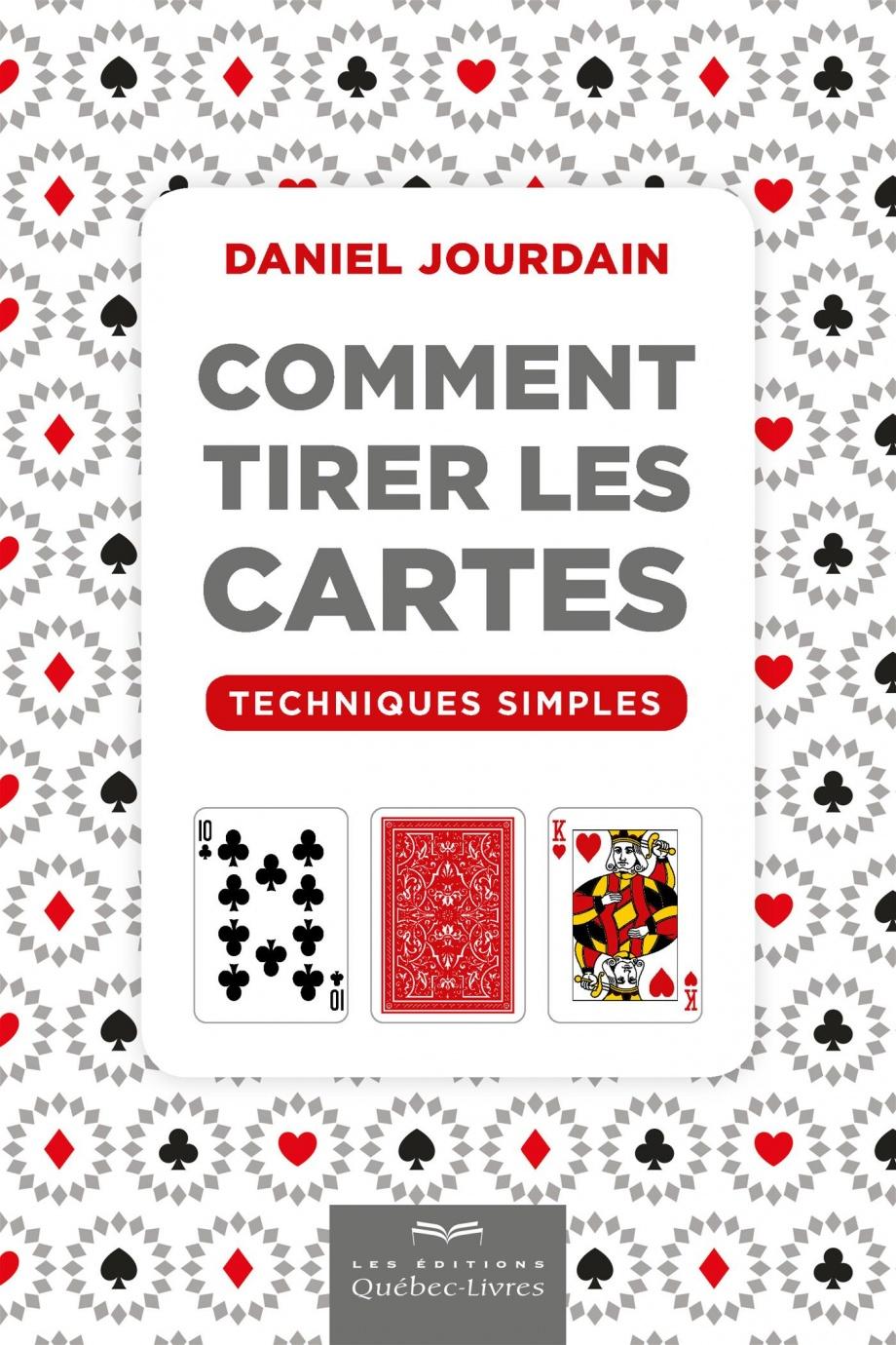 Comment tirer les cartes   techniques simples par Daniel Jourdain ... 04b1e5ba37eb