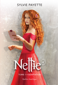 Nellie T.1 : Adaptation - Sylvie Payette