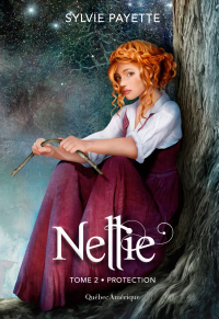 Nellie T.2 : Protection - Sylvie Payette