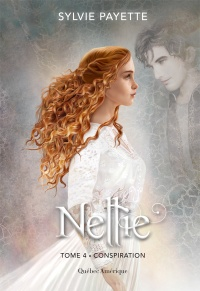 Nellie T.4 : Conspiration - Sylvie Payette
