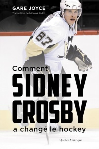 Comment Sidney Crosby a changé le hockey - Gare Joyce
