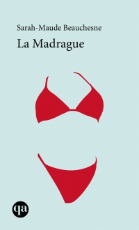 La madrague - Sarah-Maude Beauchesne