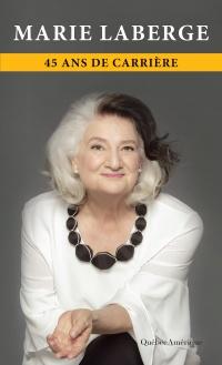 Le goût du bonheur : 3 volumes - Marie Laberge