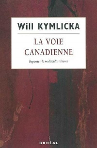 Voie Canadienne (La) - Will Kymlicka