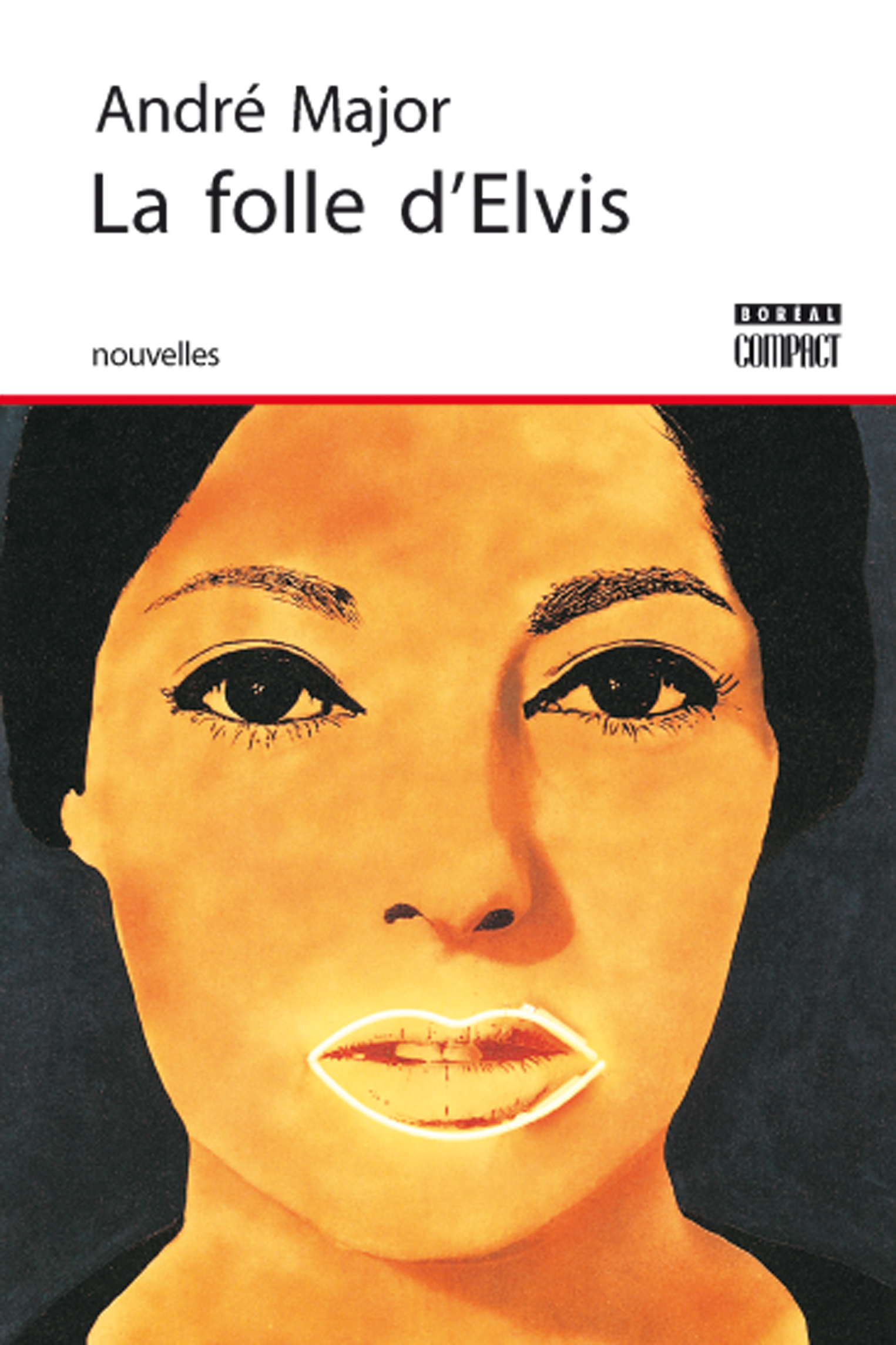 La Folle d'Elvis - André Major