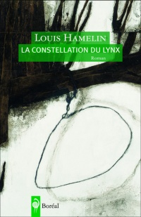 Constellation du lynx (La) - Louis Hamelin