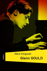 Glenn Gould - Mark Kingwell