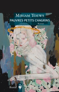 Pauvres petits chagrins - Miriam Toews