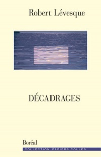 Décadrages - Robert Lévesque