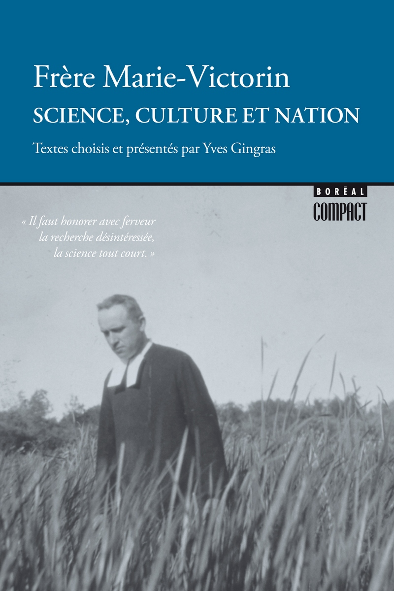 Science, culture et nation - Frère Marie-Victorin