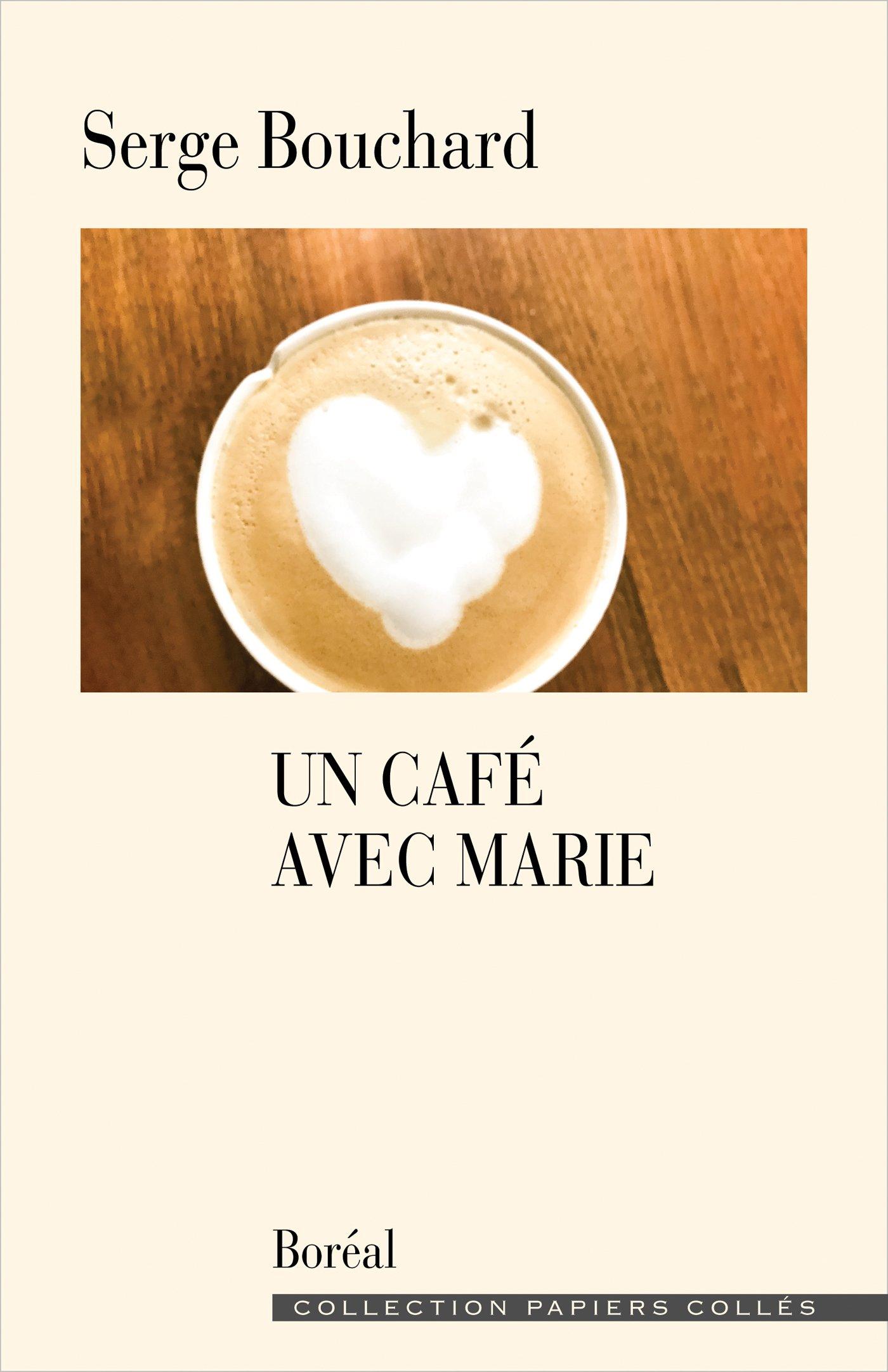 Un café avec Marie - Serge Bouchard