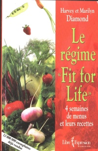 Régime «Fit For Life» - Harvey et Marilyn Diamond