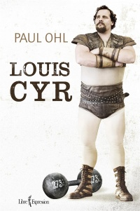 Louis Cyr - Paul e. Ohl