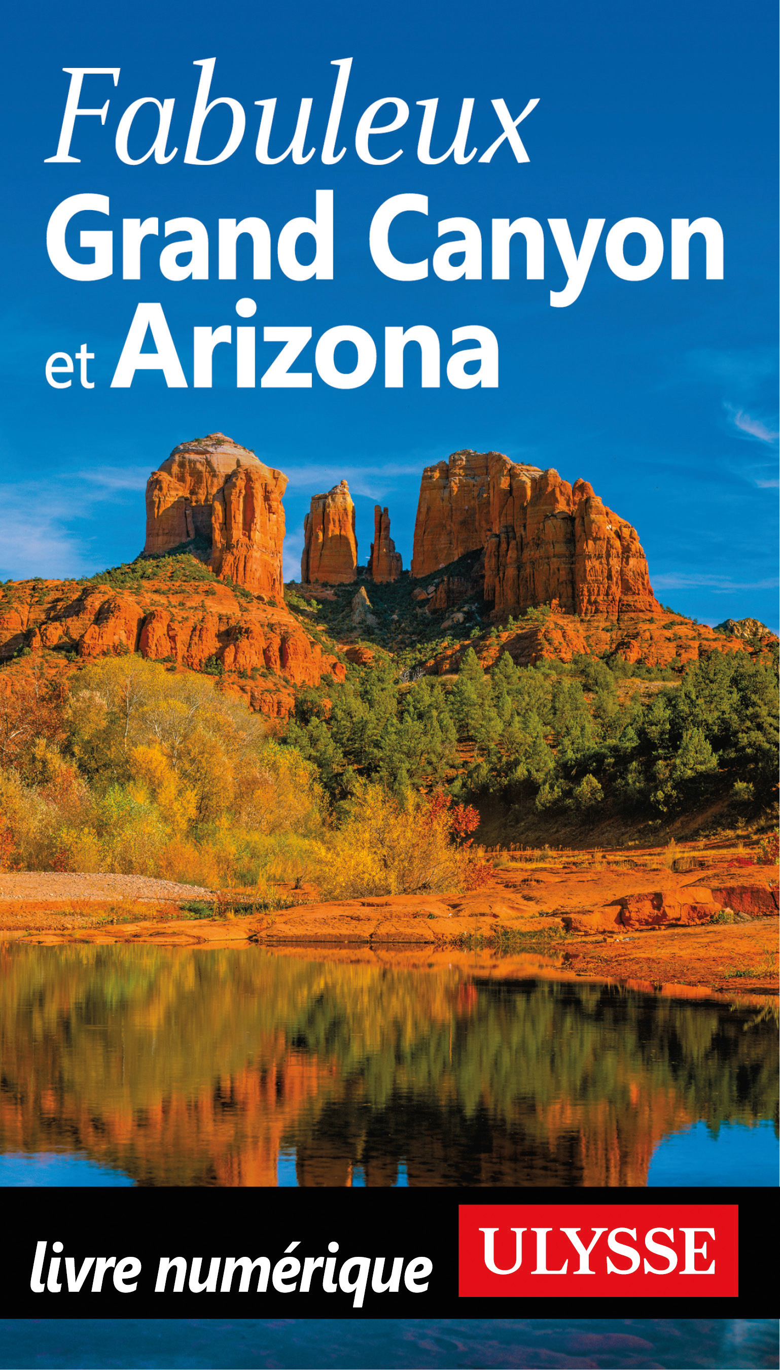 Vignette du livre Fabuleux Grand Canyon et Arizona