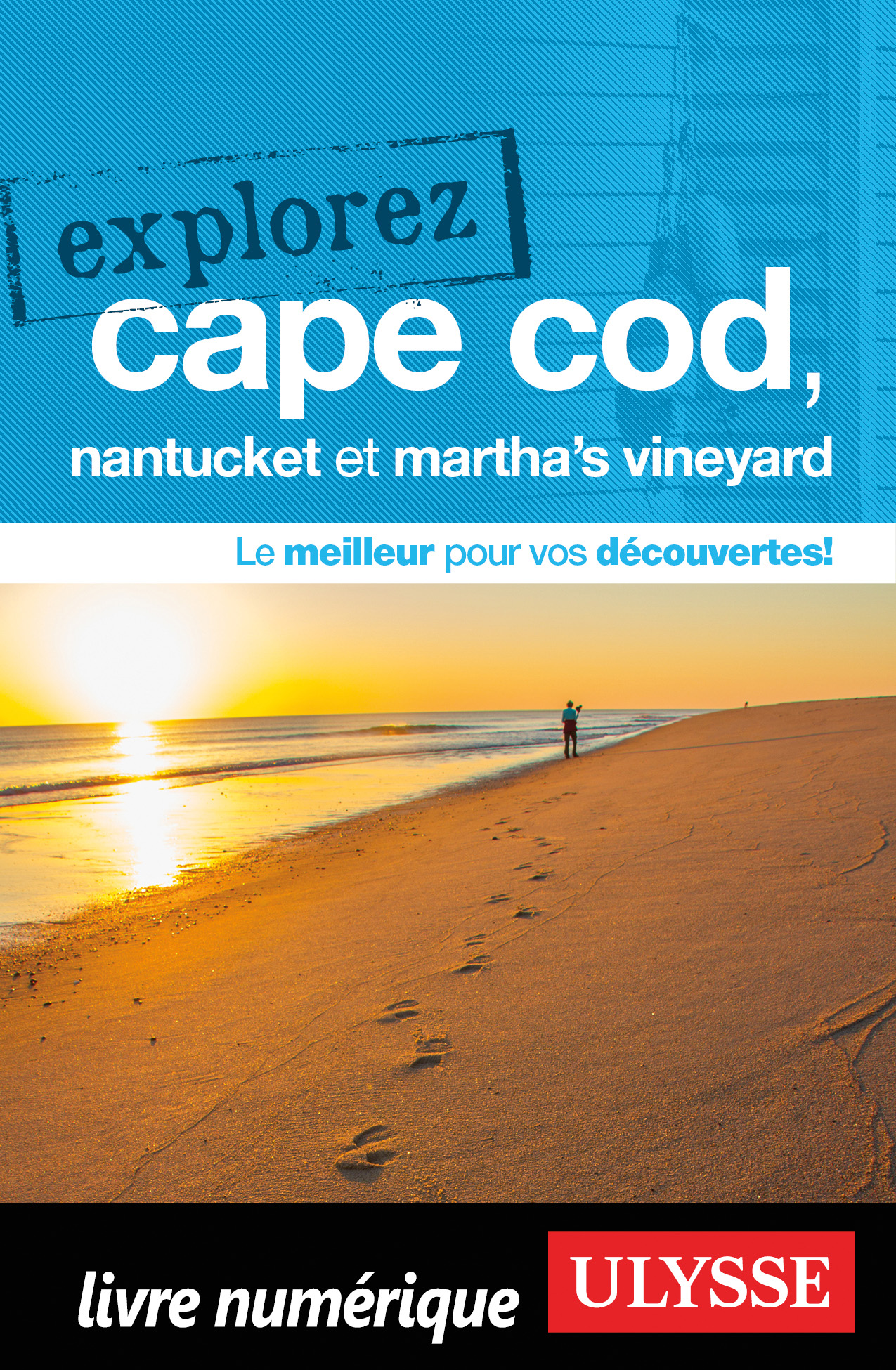 Vignette du livre Explorez Cape Cod, Nantucket et Martha's Vineyard - Louise Gaboury