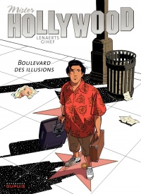 Mister Hollywood T.1 :Boulevard des illusions -  Gihef