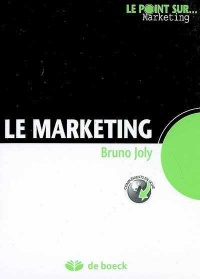 Vignette du livre Marketing (Le) - Bruno Joly