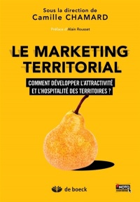 Le marketing territorial: comment développer l'attractivité et l', Yves Boisvert