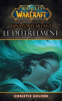 Vignette du livre World of Warcraft. Jaina Portvaillant. Le déferlement