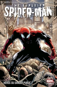 Vignette du livre The Superior Spider-Man T.1 : Héros du danger public ?
