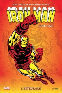 Vignette du livre Iron Man : l'intégrale 1974-1975 - Mike Friedrich, Bill Mantlo, George Tuska, Arvell Jones, Keith Pollard