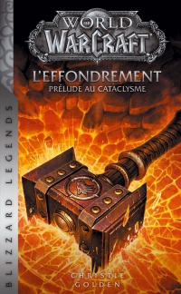 Vignette du livre World of Warcraft. L'effondrement : prélude au cataclysme