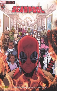 Vignette du livre Marvel Legacy. Deadpool, No 7 :L'univers Marvel massacre Deadpool