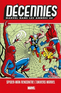 Vignette du livre Décennies Marvel. Spider Man rencontre l'univers Marvel