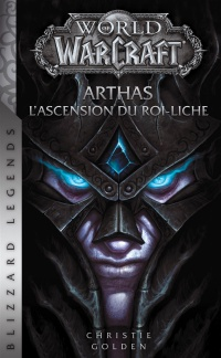 Vignette du livre World of Warcraft. Arthas : l'ascension de roi-Liche