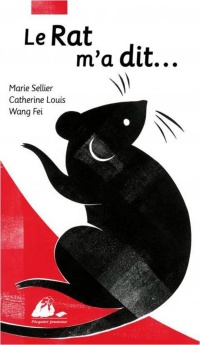 Le rat m'a dit... - Marie Sellier, Catherine Louis, Fei Wang
