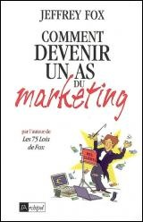 Vignette du livre Comment Devenir un As du Marketing : 46 Règles Gagnantes