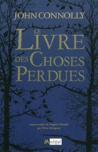 Livre des Choses Perdues (Le) - John Connolly