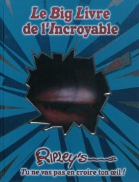 Big livre de l'incroyable (Le) - Ripley's Entertainment