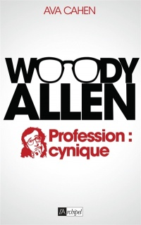 Woody Allen, profession: cynique - Ava Cahen