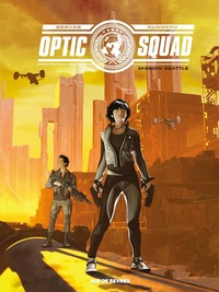 Vignette du livre Optic Squad T.1 : Mission Seattle