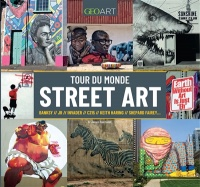 Vignette du livre Tour du monde du Street Art : Bansky, JR, Invader, C215, Keith - G. James Daichendt, Ron English