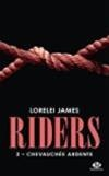 Riders T.2 : Chevauchée ardente - Lorelei James