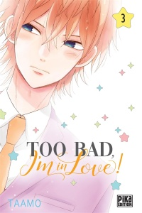 Vignette du livre Too Bad, I'm in Love ! T.3