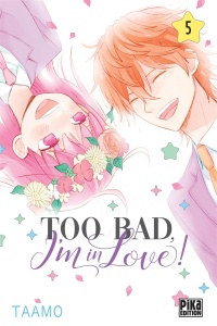 Vignette du livre Too Bad, I'm in Love ! T.5