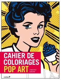 Cahier de coloriages: Pop art - Timothy Durand