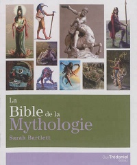 La bible de la mythologie - Sarah Bartlett