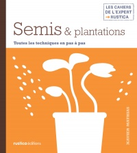 Semis & plantations - Xavier Mathias