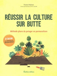 Réussir la culture sur butte - Richard Wallner