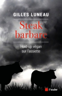 Vignette du livre Steak barbare : hold-up végan sur l'assiette