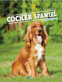 Le cocker spaniel - Alain Fournier