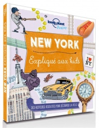 New York expliqué aux kids - Moira Butterfield