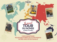 Le grand tour du monde Lonely Planet : 1,000 questions..., Emeline Gontier