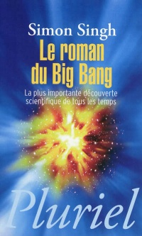 Vignette du livre Le roman du big bang: la plus importante découverte scientifique