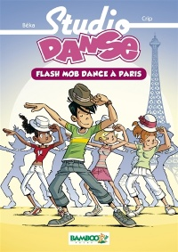 Vignette du livre Studio danse T.3 : Flash mob dance à Paris