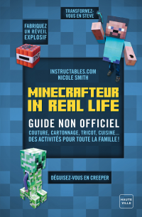 Vignette du livre Minecraft in Real Life: guide non officiel : couture, cartonnage - Nicole Smith